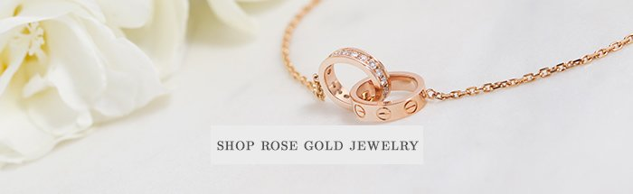 All About Rose Gold and Rose Gold Jewelry TrueFacet